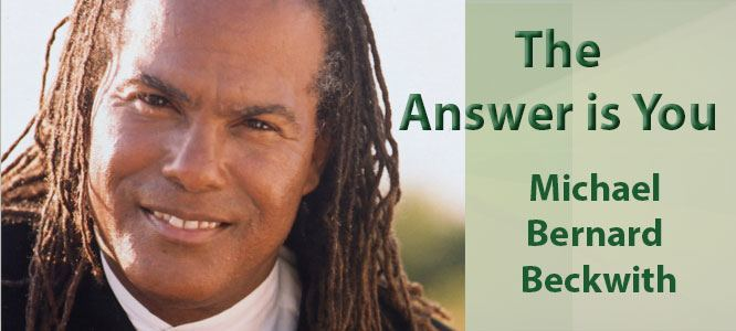 The Answer is You with Michael Bernard Beckwith