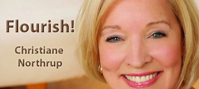 Flourish with Christiane Northrup