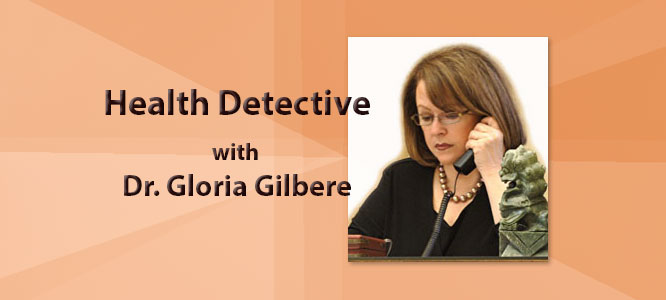 Health Detective with Gloria Gilbere