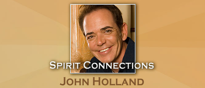 Spirit Connections with John Holland