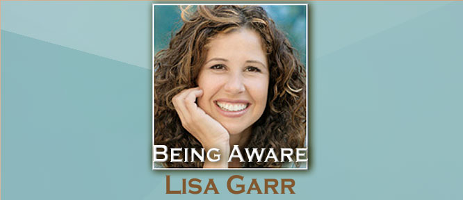 Being Aware with Lisa Garr
