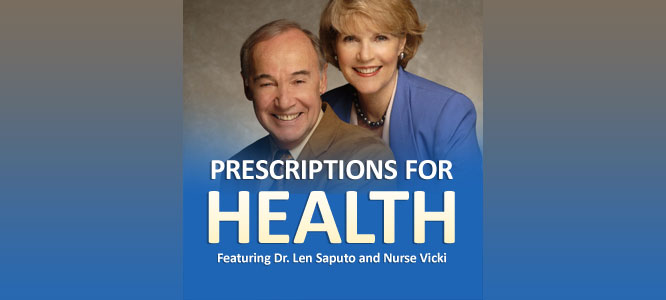 Prescriptions for Health with Dr. Len Saputo and Vickie