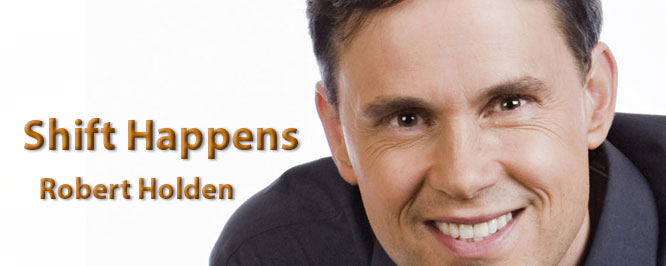 Shift Happens with Robert Holden