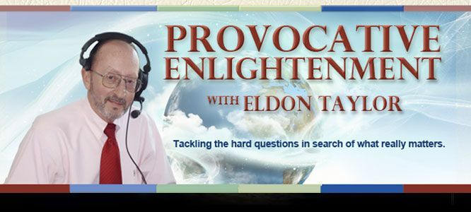 Provocative Enlightenment with Eldon Taylor