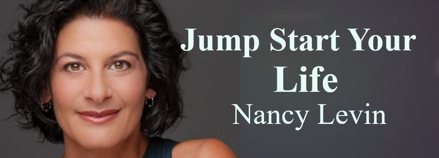 Jump Start Your Life with Nancy Levin