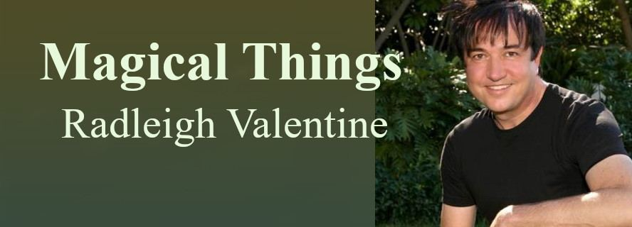 Magical Things with Radleigh Valentine