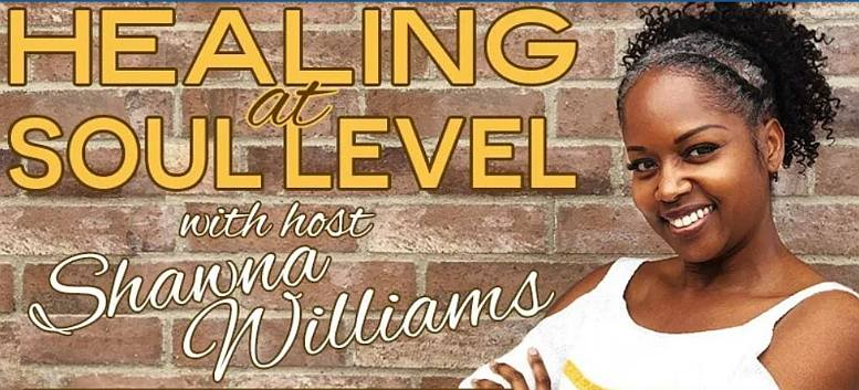 Healing at Soul Level with Shawna Williams